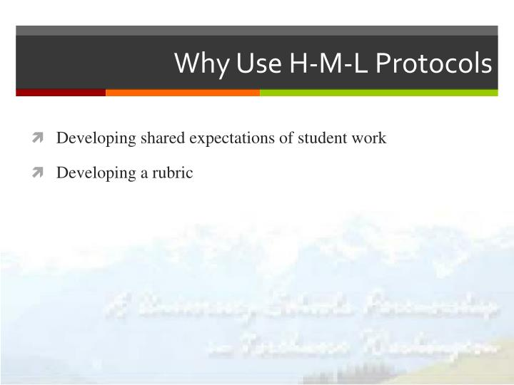 Why Use H-M-L Protocols