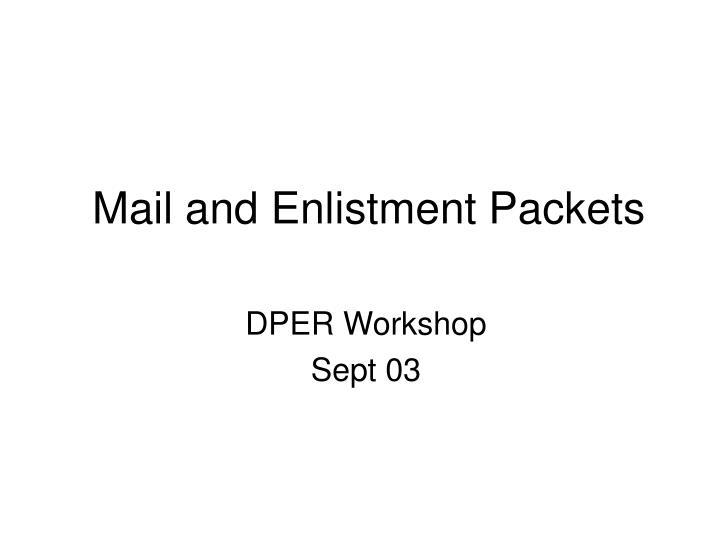 mail and enlistment packets n.
