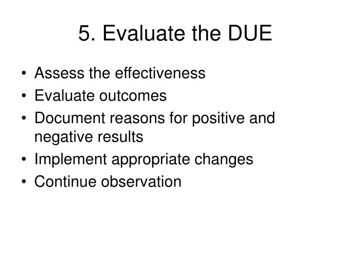 5. Evaluate the DUE