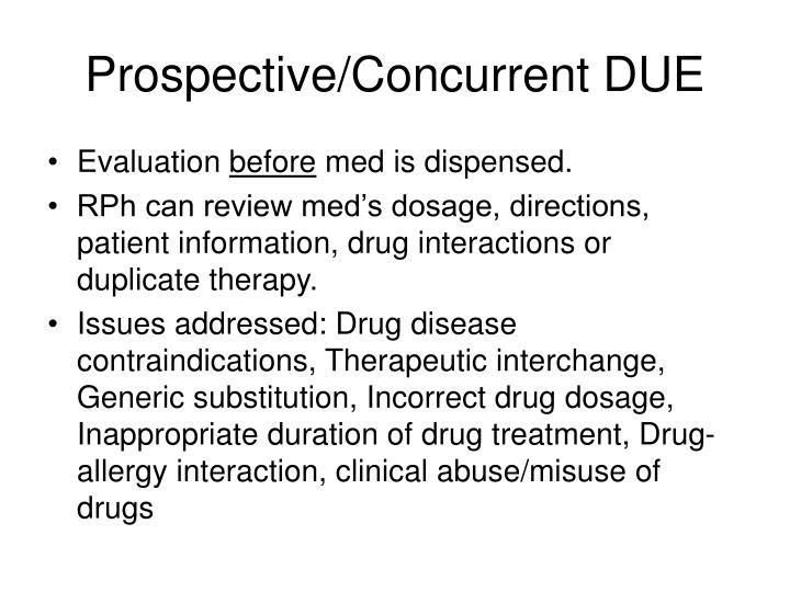 Prospective/Concurrent DUE