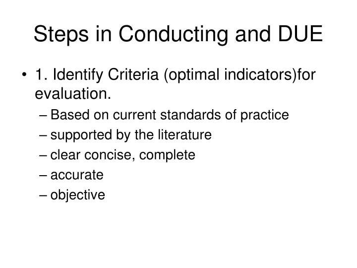 Steps in Conducting and DUE
