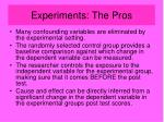 experiments the pros