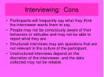 interviewing cons