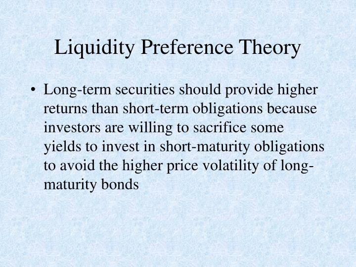 Long-term securities should provide higher returns than short-term obligations because investors are willing to sacrifice some yields to invest in short-maturity obligations to avoid the higher price volatility of long-maturity bonds