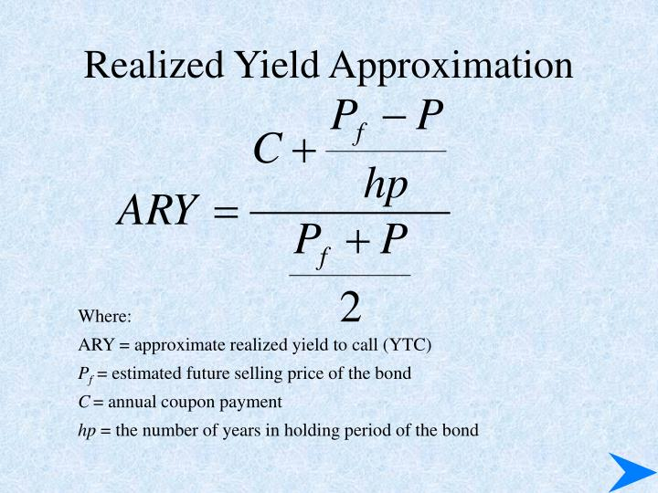 Realized Yield Approximation