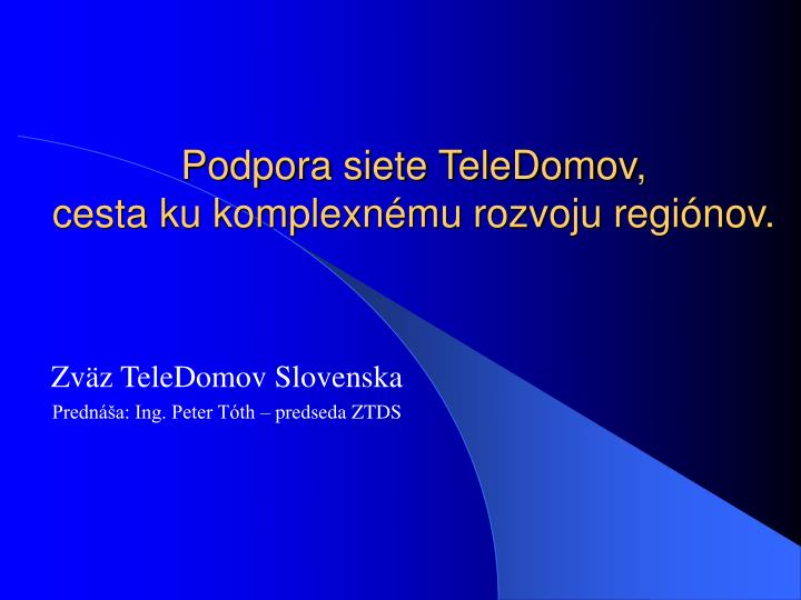 Podpora siete teledomov cesta ku komplexn mu rozvoju regi nov