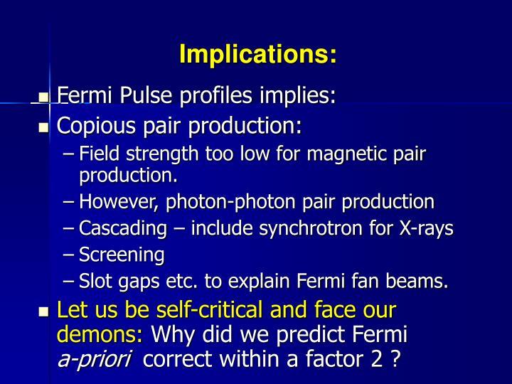 Fermi Pulse profiles implies: