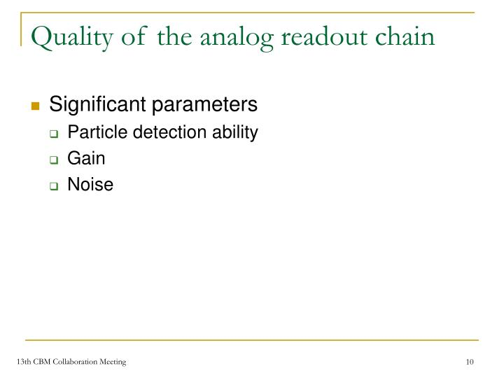 Quality of the analog readout chain