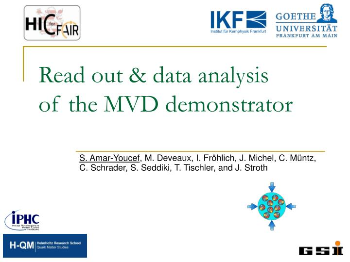 Read out data analysis of the mvd demonstrator