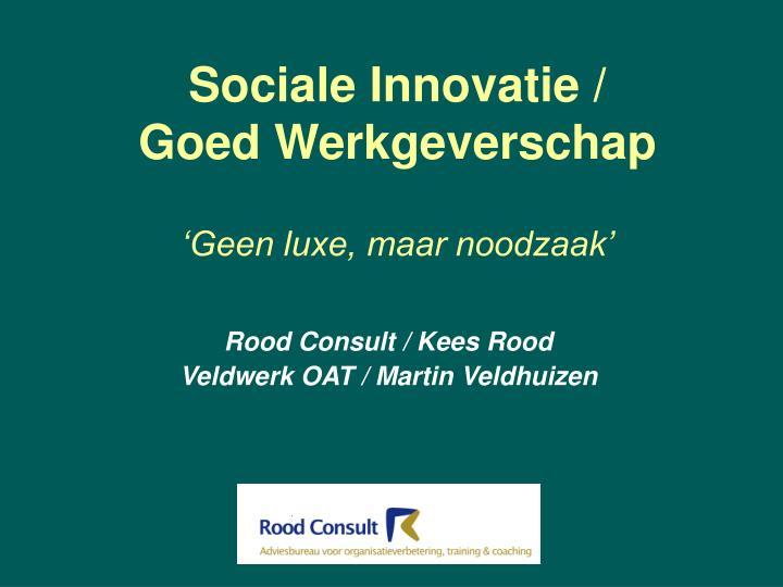 sociale innovatie goed werkgeverschap geen luxe maar noodzaak n.
