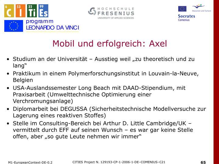 Mobil und erfolgreich: Axel