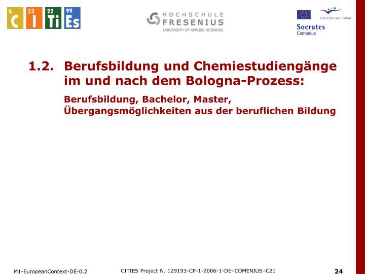 1.2.Berufsbildung und Chemiestudiengänge im und nach dem Bologna-Prozess: