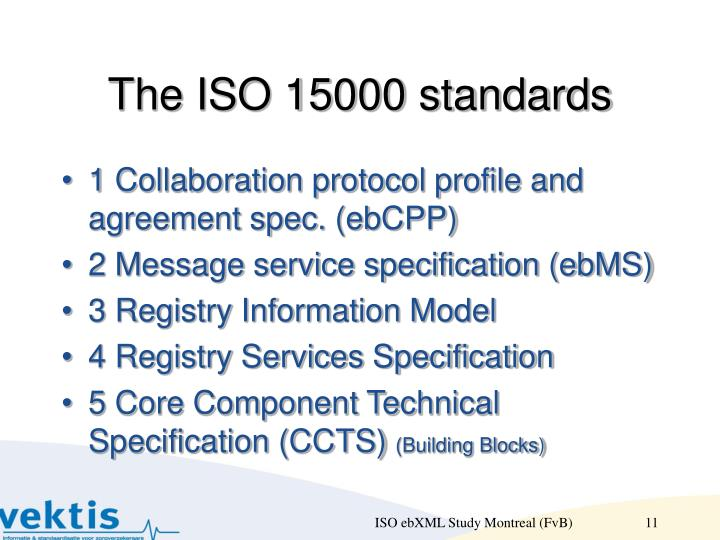 The ISO 15000 standards