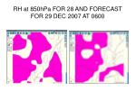 rh at 850hpa for 28 and forecast for 29 dec 2007 at 0600