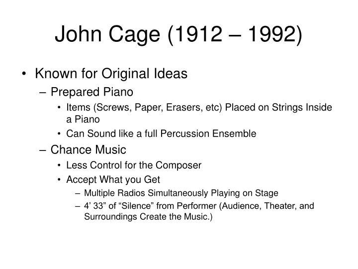 John Cage (1912 – 1992)
