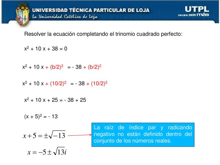 Resolver la ecuación completando el trinomio cuadrado perfecto: