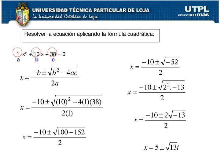 Resolver la ecuación aplicando la fórmula cuadrática: