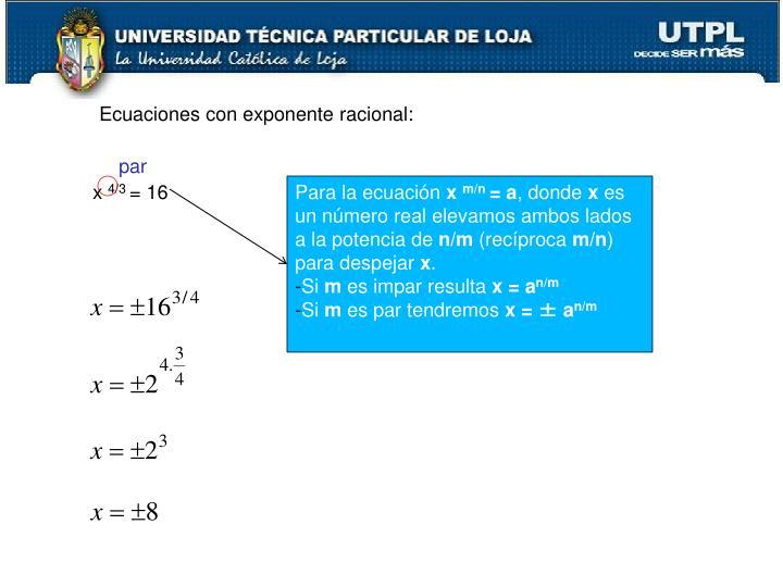 Ecuaciones con exponente racional: