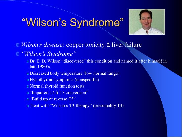 """""""Wilson's Syndrome"""""""