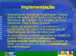 implementa o