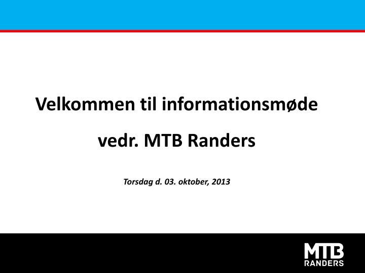 Velkommen til informationsmøde vedr. MTB Randers