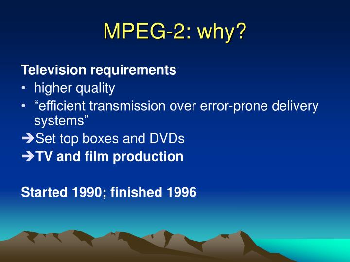 MPEG-2: why?