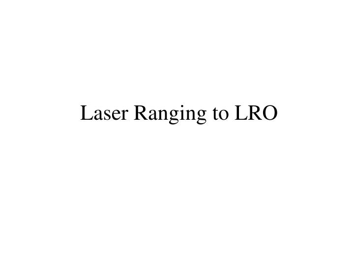 Laser Ranging to LRO