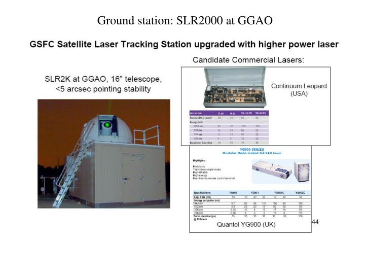 Ground station: SLR2000 at GGAO