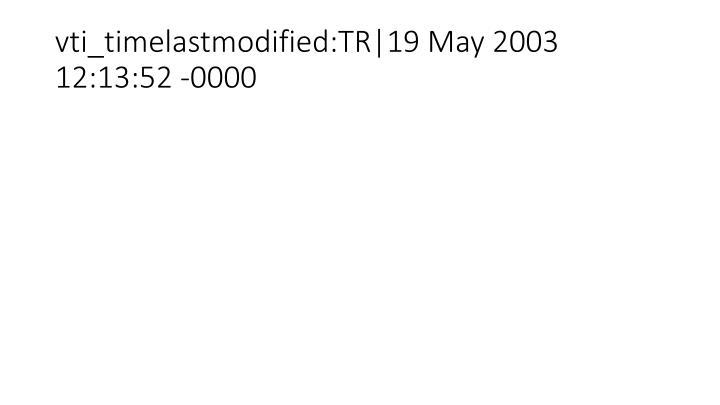 Vti timelastmodified tr 19 may 2003 12 13 52 0000