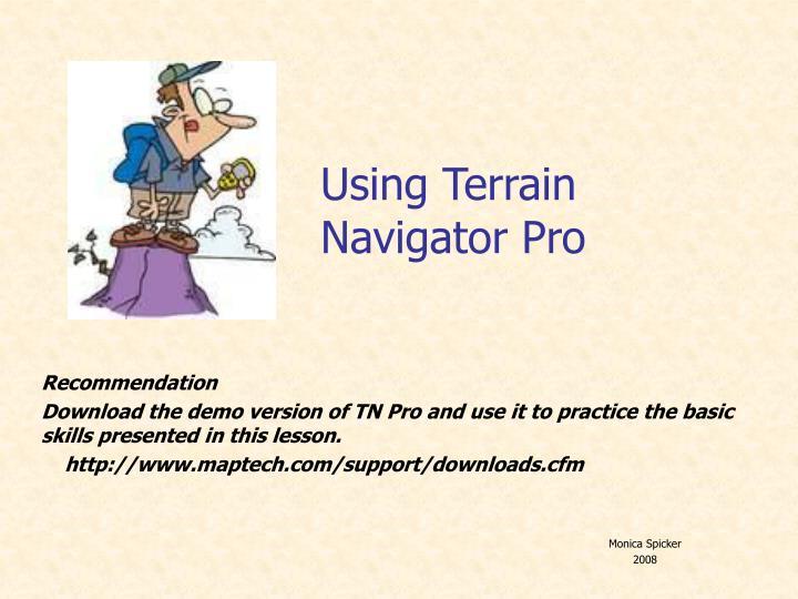 using terrain navigator pro n.