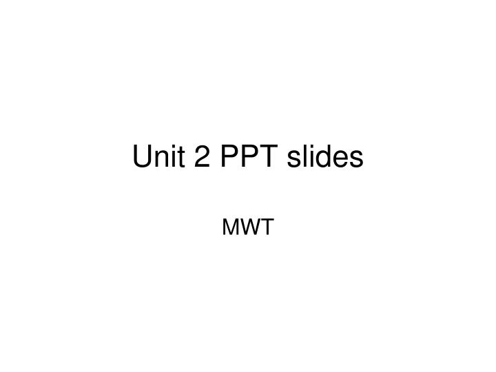unit 2 ppt slides n.