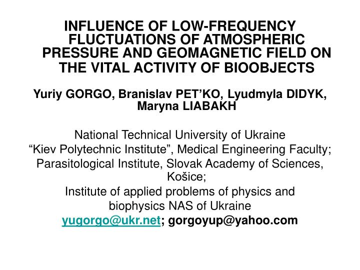 INFLUENCE OF LOW-FREQUENCY FLUCTUATIONS OF ATMOSPHERIC PRESSURE AND GEOMAGNETIC FIELD ON THE VITAL A...