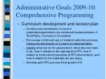 administrative goals 2009 10 comprehensive programming