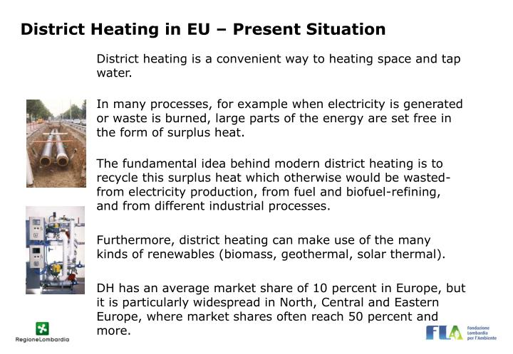 District heating is a convenient way to heating space and tap water.