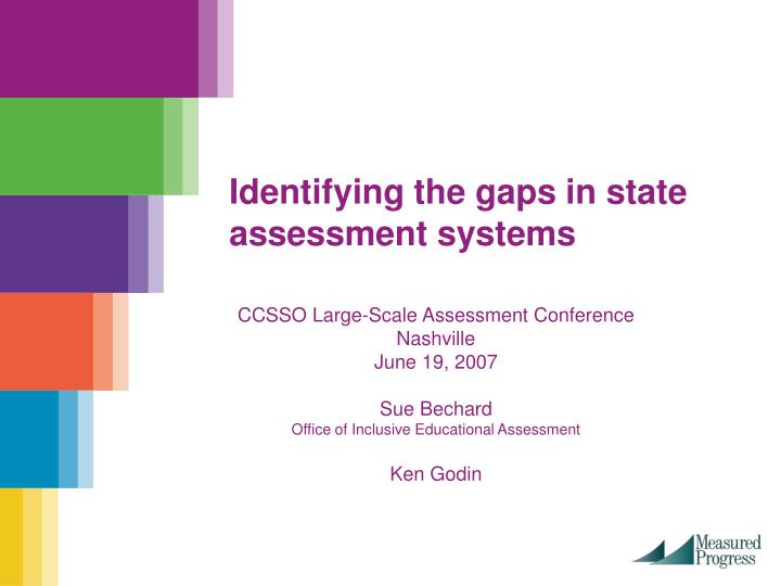 identifying the gaps in state assessment systems n.