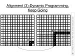alignment 3 dynamic programming keep going