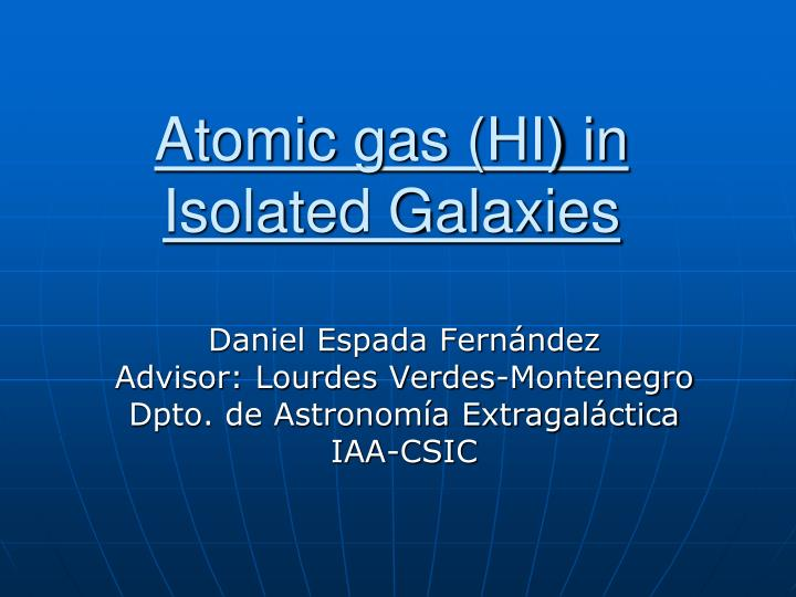 atomic gas hi in isolated galaxies n.