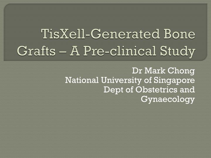 tisxell generated bone grafts a pre clinical study