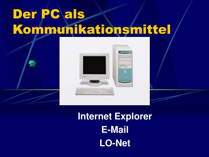 Der PC als Kommunikationsmittel