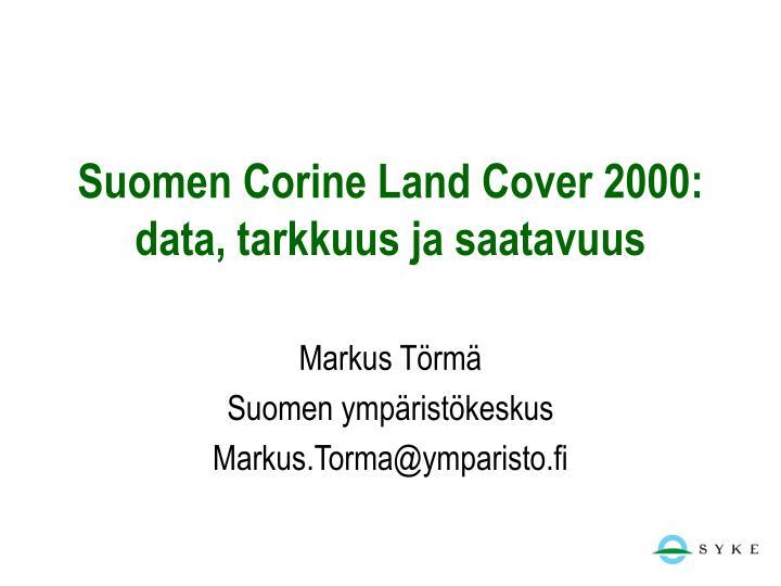 Suomen corine land cover 2000 data tarkkuus ja saatavuus