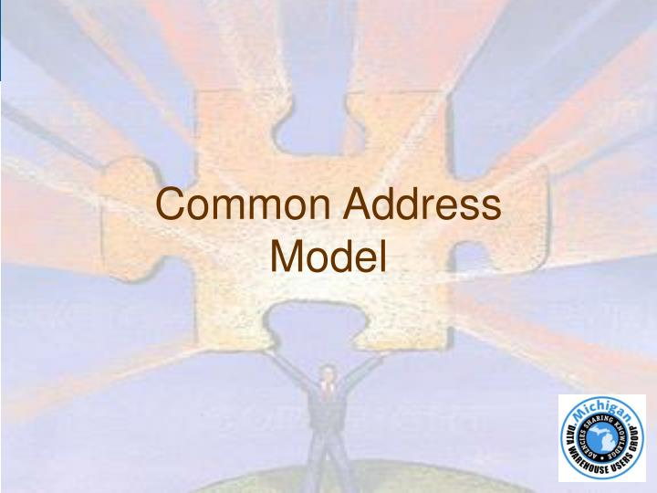 Common Address Model