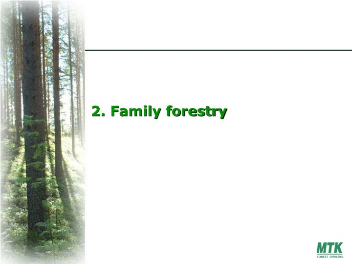 2. Family forestry