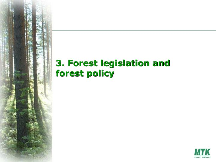3. Forest legislation and forest policy