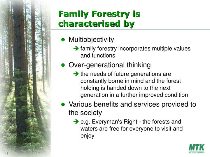 Family Forestry is characterised by