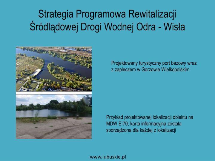 Strategia Programowa Rewitalizacji Śródlądowej Drogi Wodnej Odra - Wisła