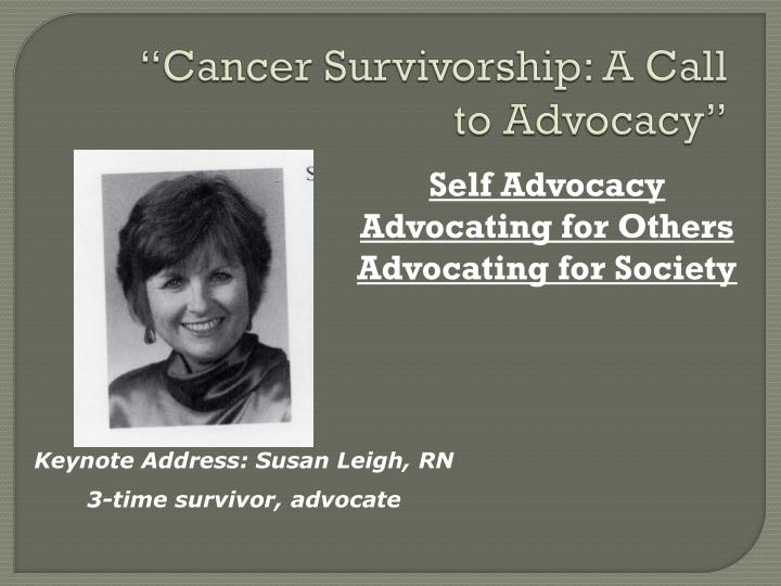 """Cancer Survivorship: A Call to Advocacy"""