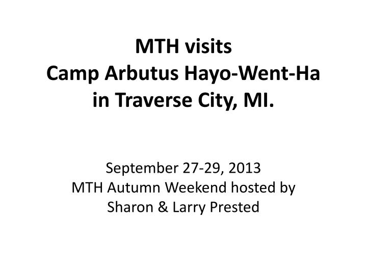 Mth visits camp arbutus hayo went ha in traverse city mi