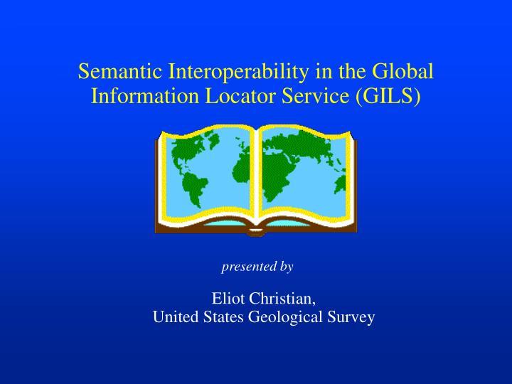 semantic interoperability in the global information locator service gils n.