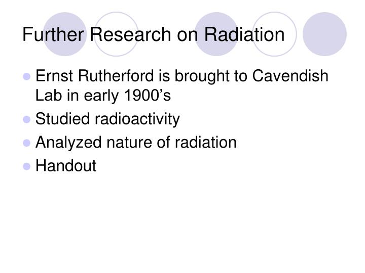 Further Research on Radiation
