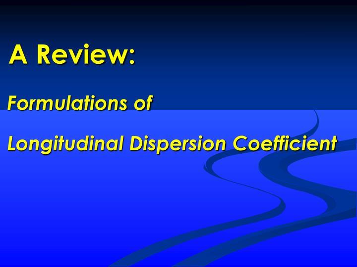 Formulations of longitudinal dispersion coefficient